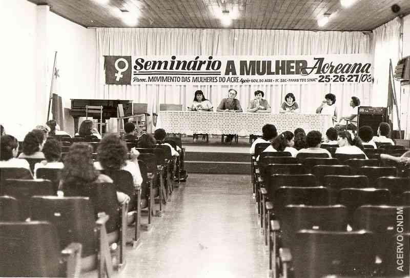 """Seminário """"A Mulher Acreana"""" - uma promoção Movimento das Mulheres do Acre"""